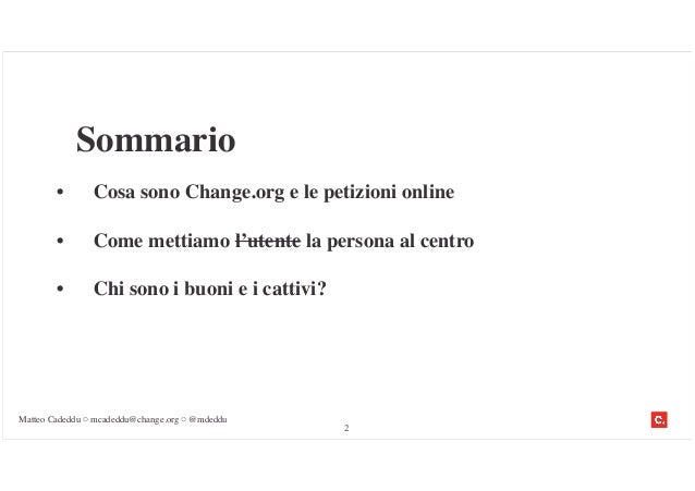 Matteo Cadeddu - Change.org: human centered change Slide 2