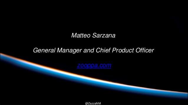 @ZazzaNM Matteo Sarzana General Manager and Chief Product Officer zooppa.com