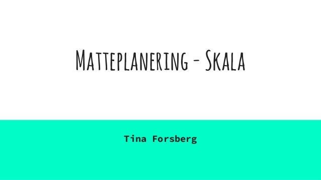 Matteplanering-Skala Tina Forsberg