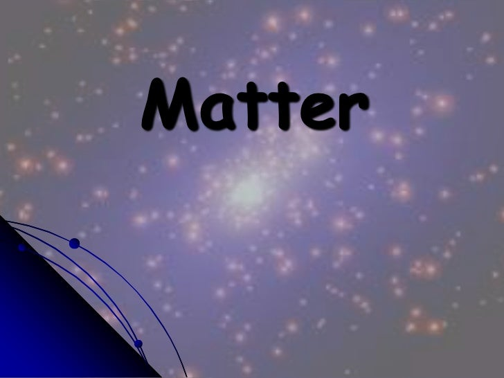 Matter<br />
