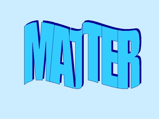 GENERAL CONCEPTS MATTER: IT IS ALL AROUND US. IT CAN BE SOLID, LIQUID OR GAS. MASS: IT IS HOW MUCH MATTER AN OBJECT HAS (F...