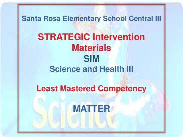 Santa Rosa Elementary School Central III  STRATEGIC Intervention  Materials  SIM  Science and Health III  Least Mastered C...