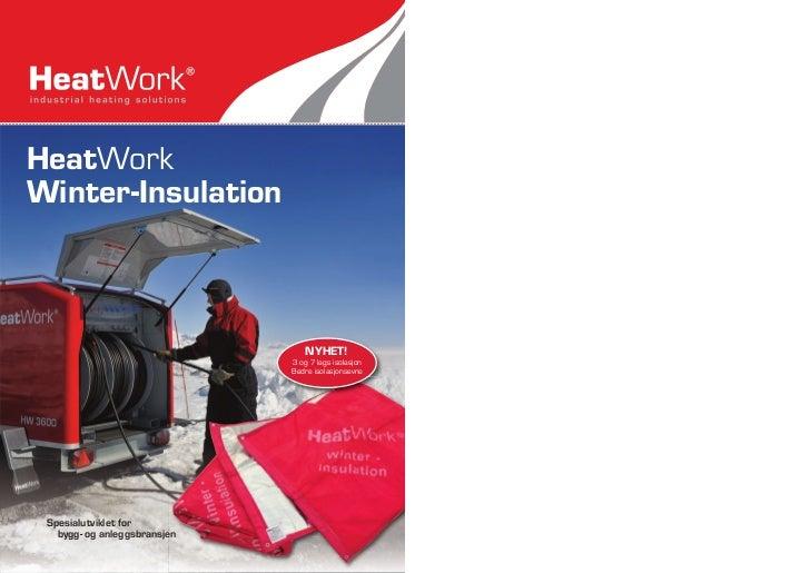 HeatWorkWinter-Insulation                                  NYHET!                              3 og 7 lags isolasjon      ...