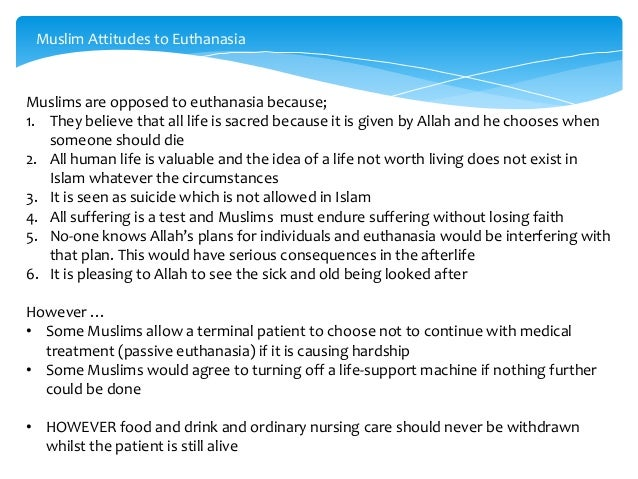 sanctity of human life in islam as opposed to euthanasia The judgement involves afterlife reincarnation sanctity of life justice eternal  prayer during transient wealth life, human  1 more topics on euthanasia.