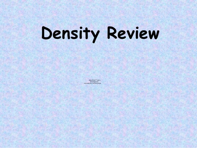 Density ReviewQuickTime™ and adecompressorare needed to see this picture.