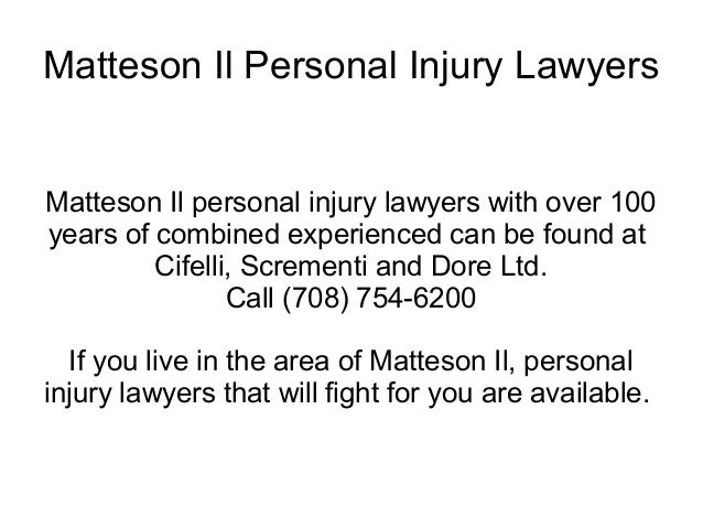 Matteson Il Personal Injury LawyersMatteson Il personal injury lawyers with over 100years of combined experienced can be f...