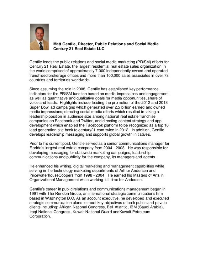 Matt Gentile, Director, Public Relations and Social Media             Century 21 Real Estate LLCGentile leads the public r...