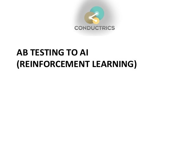 AB TESTING TO AI (REINFORCEMENT LEARNING)