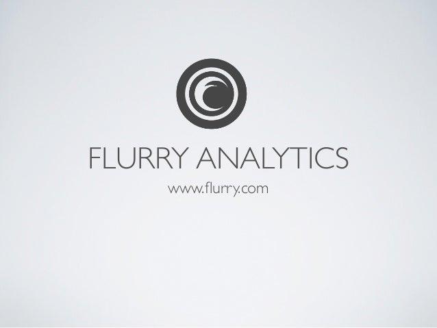 FLURRY ANALYTICS    www.flurry.com