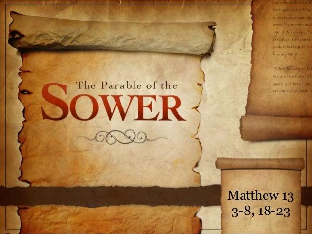 Matthew 13 3-8, 18-23