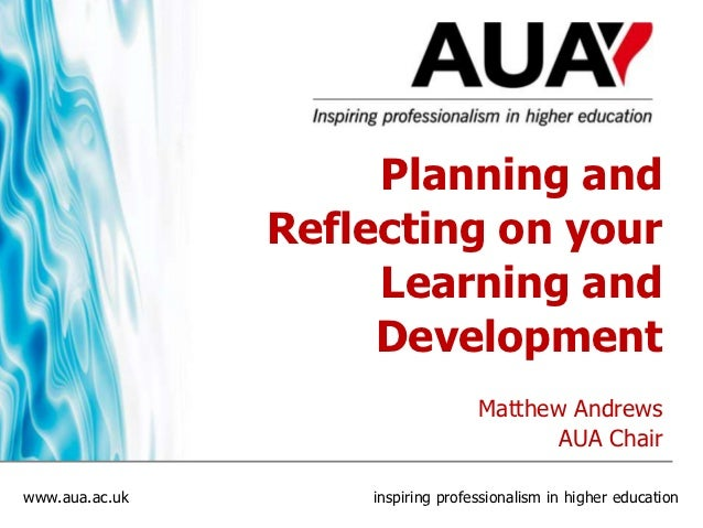 Planning and                Reflecting on your                     Learning and                     Development           ...