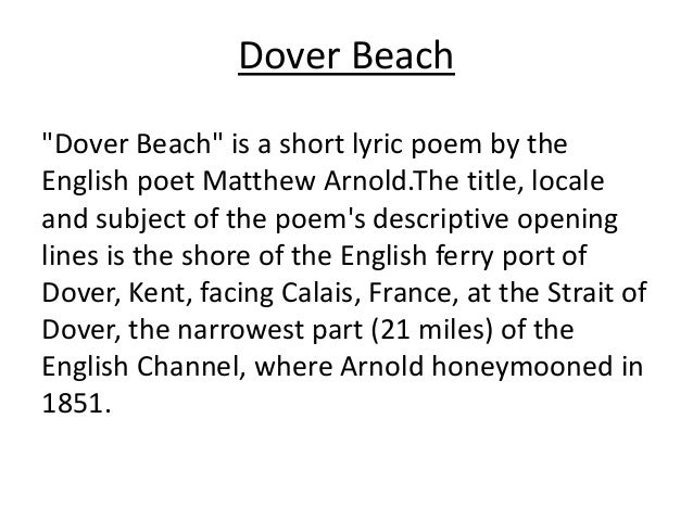 dover beach poem essays Free essay on critical analysis of the poem dover beach available totally free at echeatcom, the largest free essay community.