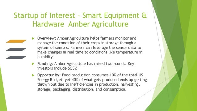 Startup of Interest – Smart Equipment & Hardware Amber Agriculture  Overview: Amber Agriculture helps farmers monitor and...