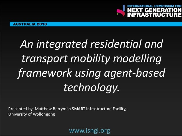 ENDORSING PARTNERS  An integrated residential and transport mobility modelling framework using agent-based technology. www...