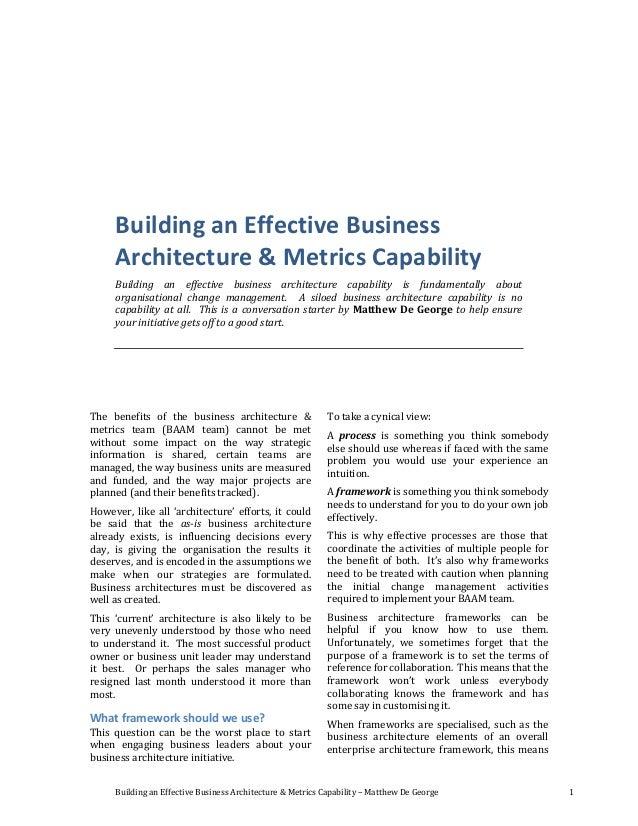 Building an Effective Business Architecture & Metrics Capability – Matthew De George 1 Building an Effective Business Arch...