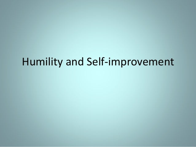 Humility and Self-improvement