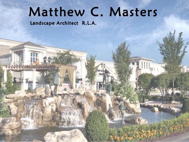 Matthew C. Masters Landscape Architect R.L.A.