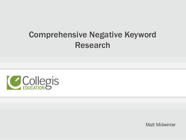 Comprehensive Negative Keyword Research Matt Midwinter