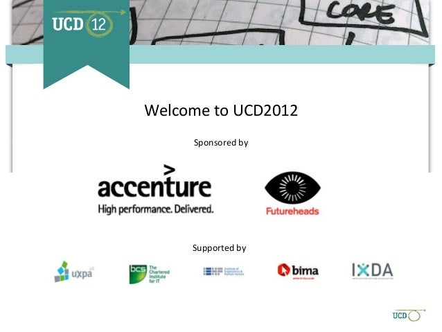 Welcome to UCD2012     Sponsored by     Supported by