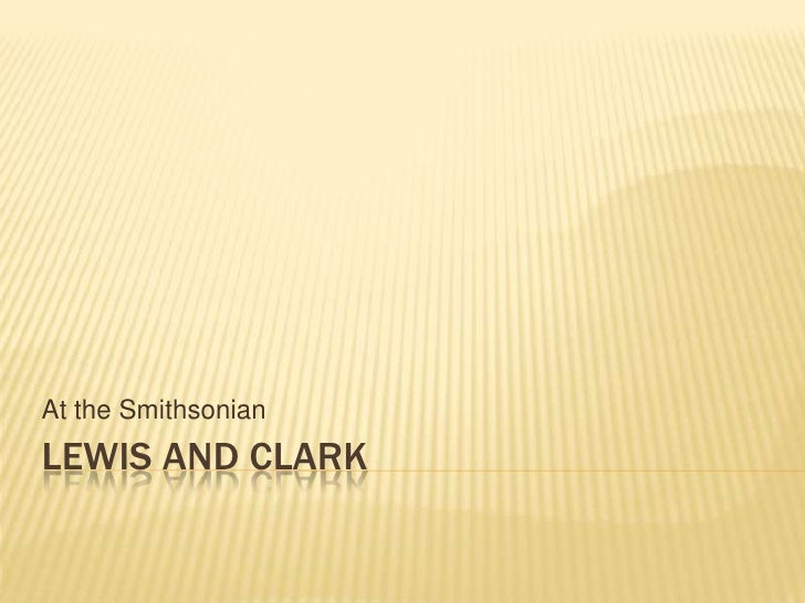 Lewis and clark<br />At the Smithsonian<br />