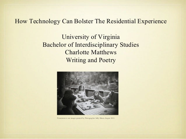 How Technology Can Bolster The Residential Experience University of Virginia Bachelor of Interdisciplinary Studies Charlot...
