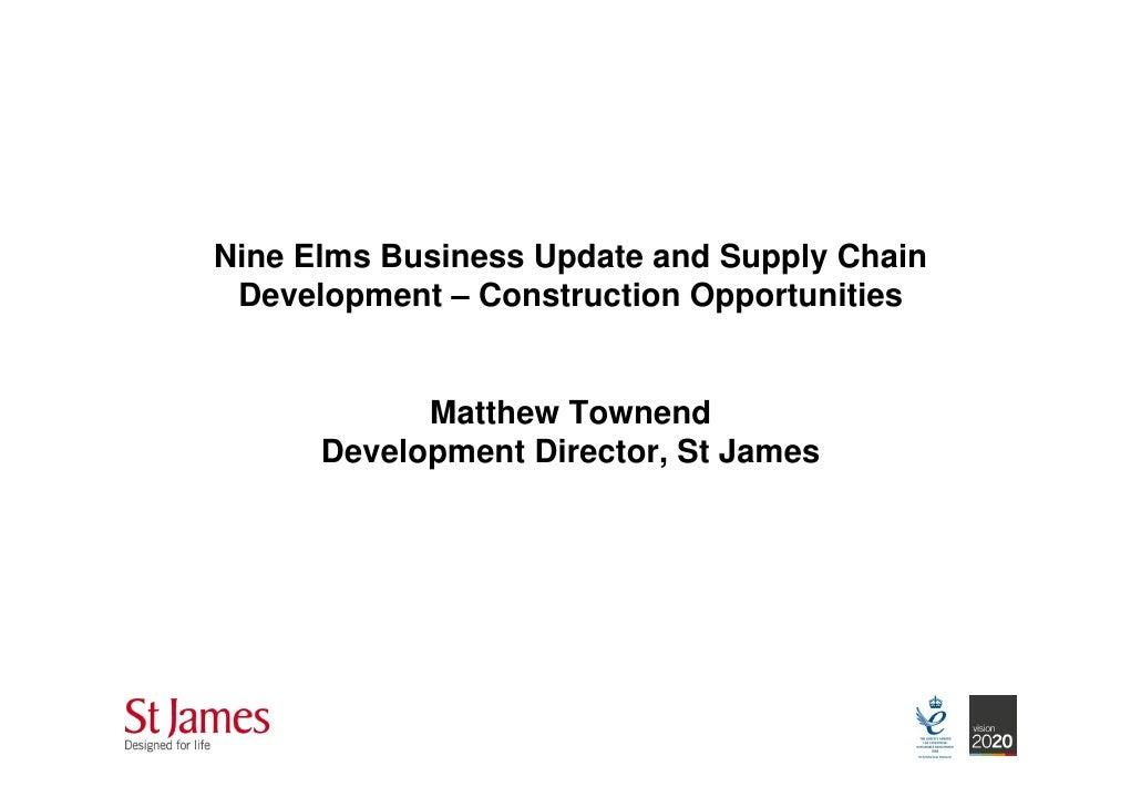 Nine Elms Business Update and Supply Chain Development – Construction Opportunities            Matthew Townend      Develo...