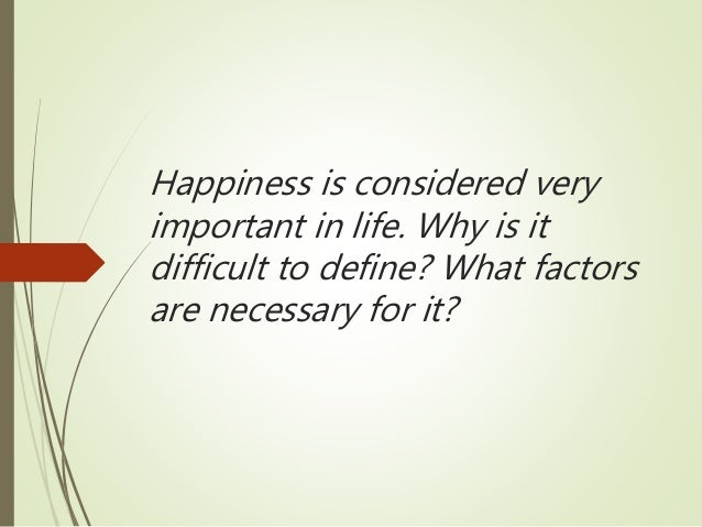 Happiness Is Important In Life Essay