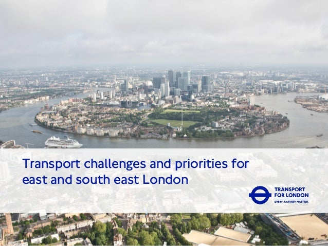 Transport challenges and priorities for east and south east London