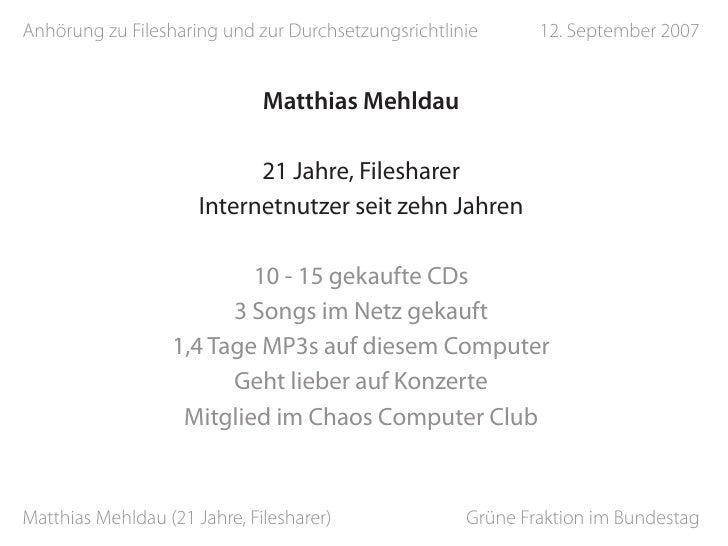 Anhörung zu Filesharing und zur Durchsetzungsrichtlinie      12. September 2007                                 Matthias M...