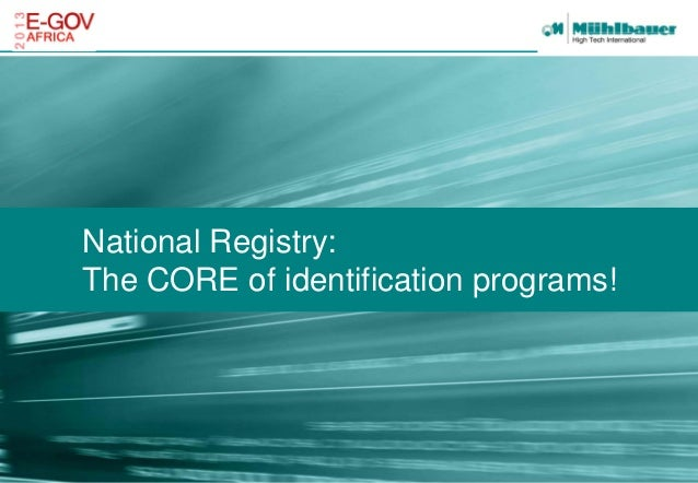021210 Mühlbauer Group National Registry: The CORE of identification programs!