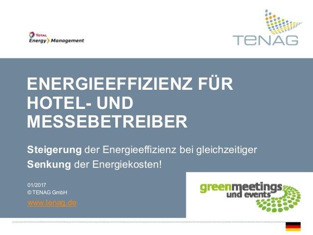 · TENAG GmbH www.tenag.de 1 KAPITELÜBERSCHRIFT ENERGIEEFFIZIENZ FÜR HOTEL- UND MESSEBETREIBER Steigerung der Energieeffizi...
