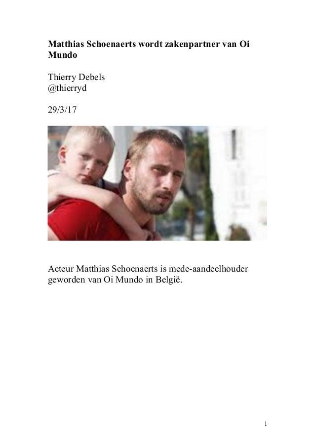 Matthias Schoenaerts wordt zakenpartner van Oi Mundo Thierry Debels @thierryd 29/3/17 Acteur Matthias Schoenaerts is mede-...