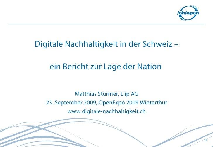 Digitale Nachhaltigkeit in der Schweiz –      ein Bericht zur Lage der Nation                Matthias Stürmer, Liip AG    ...