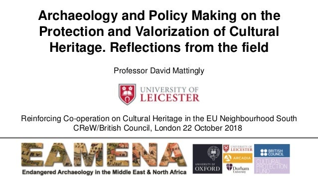 Archaeology and Policy Making on the Protection and Valorization of Cultural Heritage. Reflections from the field Professo...