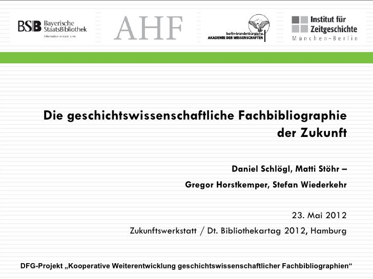 Die geschichtswissenschaftliche Fachbibliographie                                            der Zukunft                  ...