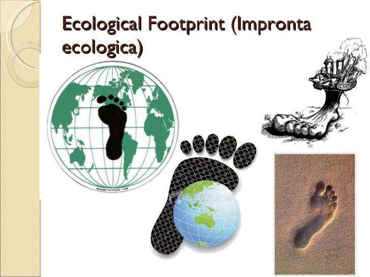 Ecological Footprint (Impronta ecologica)
