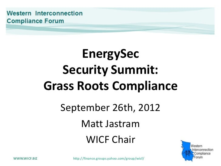EnergySec                  Security Summit:               Grass Roots Compliance                 September 26th, 2012     ...