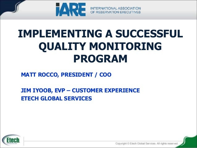 MATT ROCCO, PRESIDENT / COO JIM IYOOB, EVP – CUSTOMER EXPERIENCE ETECH GLOBAL SERVICES IMPLEMENTING A SUCCESSFUL QUALITY M...