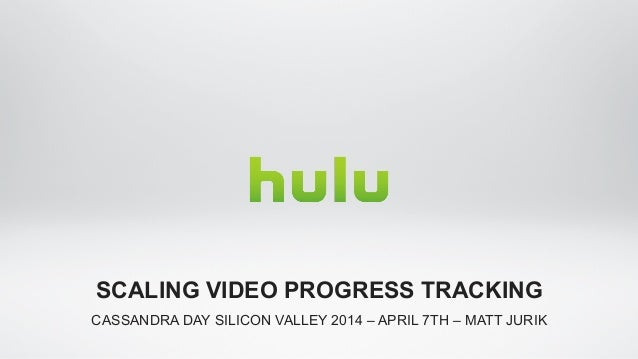 CASSANDRA DAY SILICON VALLEY 2014 – APRIL 7TH – MATT JURIK SCALING VIDEO PROGRESS TRACKING