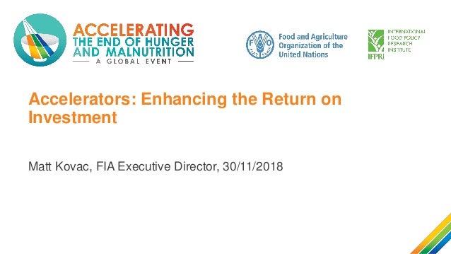 Accelerators: Enhancing the Return on Investment Matt Kovac, FIA Executive Director, 30/11/2018