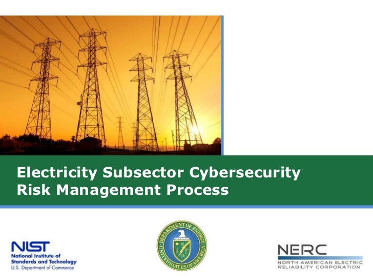 Electricity Subsector CybersecurityRisk Management Process