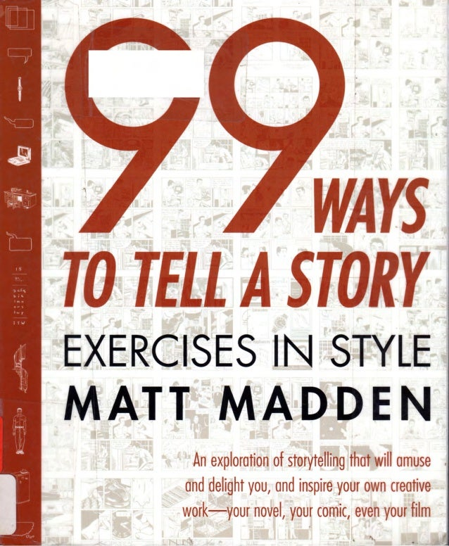 Matt madden -_99_ways_to_tell_a_story_exercises_in_style