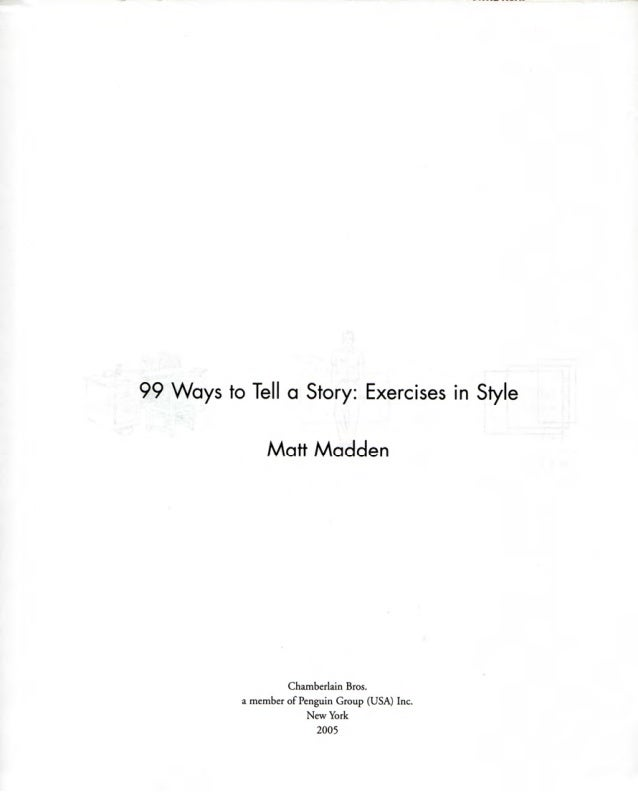 Matt madden -_99_ways_to_tell_a_story_exercises_in_style Slide 3