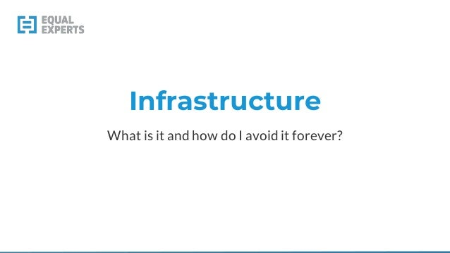 Infrastructure What is it and how do I avoid it forever?