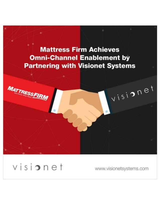 Mattress Firm Achieves Omni-Channel Enablement by Partnering with Visionet Systems Cranbury, NJ - April 12, 2017 – In orde...