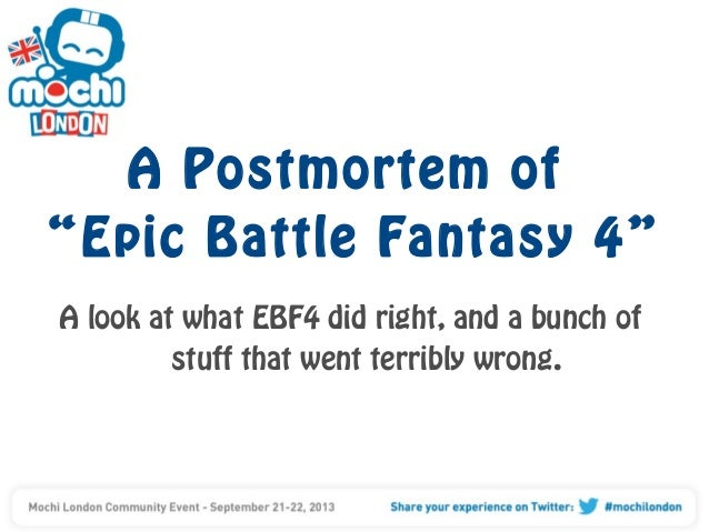 """A Postmortem of """"Epic Battle Fantasy 4"""" A look at what EBF4 did right, and a bunch of stuff that went terribly wrong."""