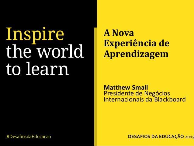 """""""A nova experiência de ensino"""", por Matt Small Slide 2"""
