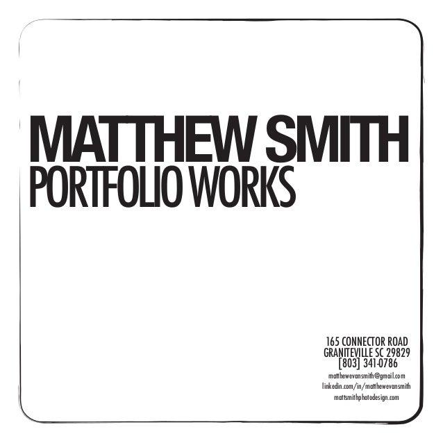 MATTHEW SMITH  PORTFOLIO WORKS  165 CONNECTOR ROAD GRANITEVILLE SC 29829 [803] 341-0786  matthewevansmith@gmail.com linked...