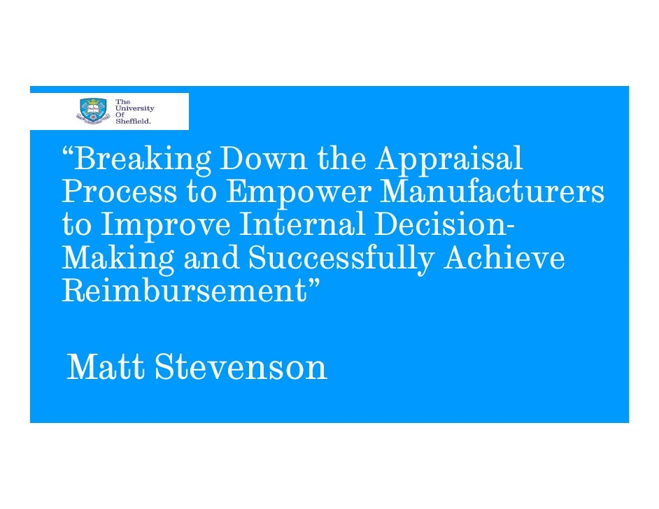 """Breaking Down the AppraisalProcess to Empower Manufacturersto Improve Internal Decision-Making and Successfully AchieveRe..."