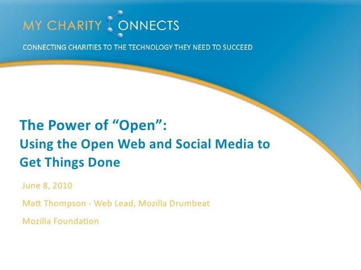 "The	   Power	   of	   ""Open"":	   	    Using	   the	   Open	   Web	   and	   Social	   Media	   to	    Get	   Things	   Don..."